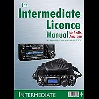 The Intermediate Licence Manual: for Radio Amateurs