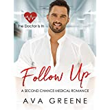 FOLLOW UP: A Second Chance Medical Romance (The Doctor Is In Book 1)