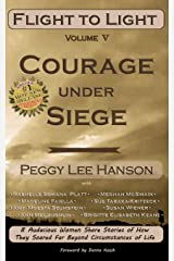 Courage Under Siege: Flight to Light Paperback