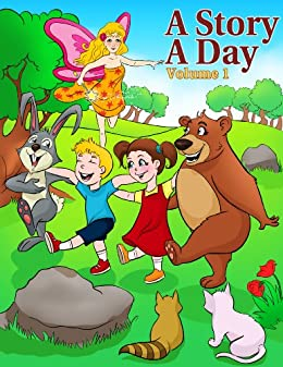 Stories For Kids: 31 Fun and Illustrated Children's Stories with Moral Lessons (A Story A Day) by [Aaron, Martin]