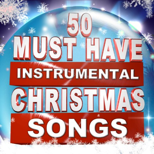 Angels We Have Heard on High (The Instrumental Version) (Angels We Have Heard On High Instrumental)