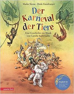 Der Karneval Der Tiere Eine Geschichte Zur Musik Von Camille Saint