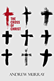 The Cross of Christ (English Edition)
