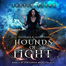 Hounds of Light: Cursed Night, Book 2 Audiobook by Justin Sloan Narrated by Alisha Bade