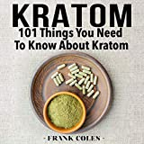 Kratom: 101 Things You Need to Know About Kratom