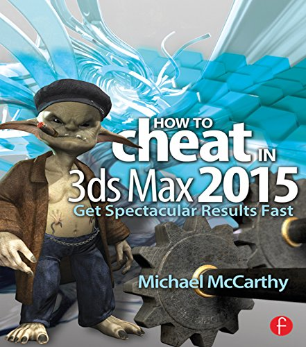 Download How to Cheat in 3ds Max 2015: Get Spectacular Results Fast Pdf