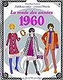 J'habille mes amies - à travers l'Histoire - La mode des années 1960