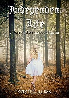 Independent Life: A Purr, Kitten Bonus Chapter by [Juurik, Kristel]