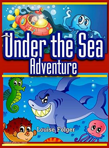 Under the Sea Adventure: Kid's Picture Book of Sea Animals and Marine Life-  Rhymes and Pictures (marine life and sea animals kids books 3)
