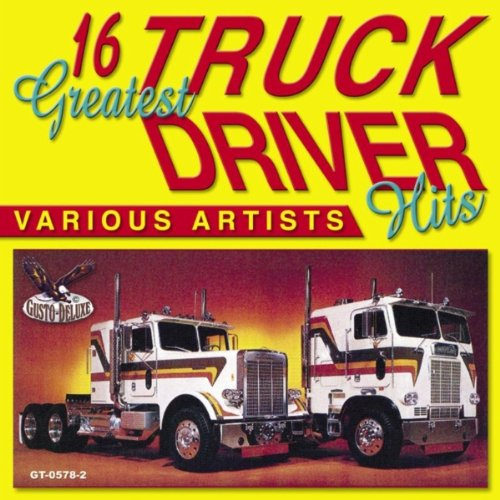 Truck Driver's Queen (16 Greatest Truck Driver Hits)