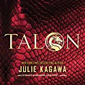 Talon: The Talon Saga, Book 1 Hörbuch von Julie Kagawa Gesprochen von: Caitlin Davies, MacLeod Andrews, Chris Patton
