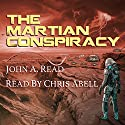 The Martian Conspiracy Audiobook by John Read Narrated by Chris Abell