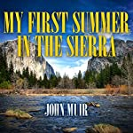 My First Summer in the Sierra | John Muir