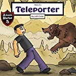 Diary of a Teleporter: A Scary Boy with a Strange Secret  | Jeff Child
