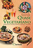 capa de Quase Vegetariano. Alimentação saudável através de receitas deliciosas