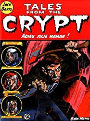 Tales from the Crypt, Tome 3 : Adieu jolie maman