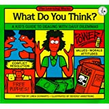 What Do You Think?: A Kid's Guide to Dealing with Daily Dilemmas