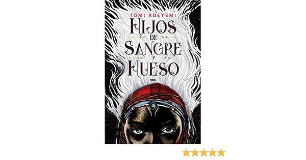 Amazon.com: Hijos de sangre y hueso (FICCIÓN YA) (Spanish Edition) eBook: Tomi Adeyemi, ANA MATA BUIL: Kindle Store
