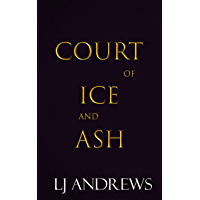 Court of Ice and Ash: A romantic fantasy (The Broken Kingdoms: Northern Kingdom Book 2)