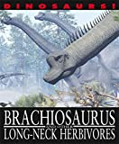 Brachiosaurus and Other Long-Necked Herbivores (Dinosaurs!)