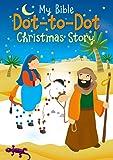 Christmas Story (My Bible Dot-to-Dot)