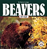 img - for Beavers for Kids (Wildlife for Kids Series) book / textbook / text book