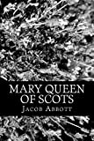Mary Queen of Scots, Jacob Abbott, 147005468X