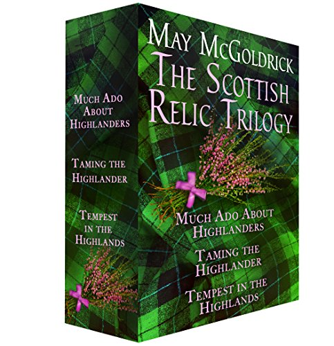 the-scottish-relic-trilogy-much-ado-about-highlanders-taming-the-highlander-and-tempest-in-the-highl