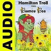 Hamilton Troll Meets Barney Bee: Hamilton Troll Book #3 | Kathleen J. Shields