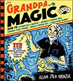 img - for Grandpa Magic: 112 Easy Tricks, Amazing Brainteasers, and Simple Stunts to Wow the Grandkids book / textbook / text book