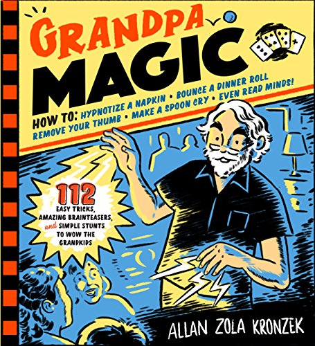 Book Cover: Grandpa Magic: 112 Easy Tricks, Amazing Brainteasers, and Simple Stunts to Wow the Grandkids