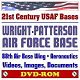 21st Century USAF Bases: Wright-Patterson Air Force Base (WPAFB) and the 88th Air Base Wing, Aeronautics and Space Research, Hypersonics, AFRL, Wind Tunnels, Images and Videos (DVD-ROM)