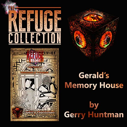 Gerald's Memory House: Part of The Refuge Collection