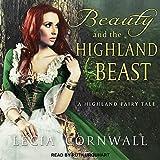 Beauty and the Highland Beast: Highland Fairytale Series, Book 1