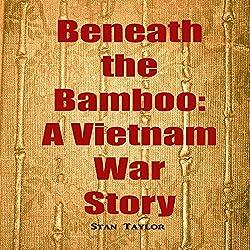 Beneath the Bamboo: A Vietnam War Story
