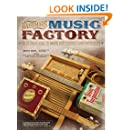 Handmade Music Factory: The Ultimate Guide to Making Foot-Stompin Good Instruments
