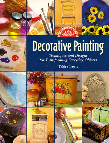 Decorative Painting: Techniques and Design for Transforming Everyday - Books Decorative Painting