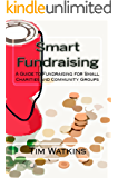 Smart Fundraising: A Guide to Fundraising for Small Charities and Community Groups