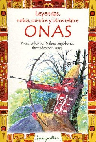 Read Online Onas (Leyendas, mitos, cuentos y otros relatos / Legends, Myths, Stories and other Narratives) (Spanish Edition) ebook