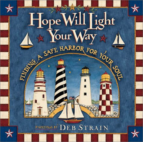 Deb Strain Harvest (Hope Will Light Your Way: Finding a Safe Harbor for Your)