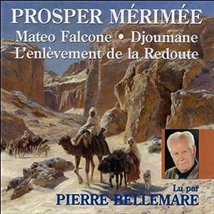 Mateo Falcone, Djoumane, L'enlèvement de la Redoute | Livre audio