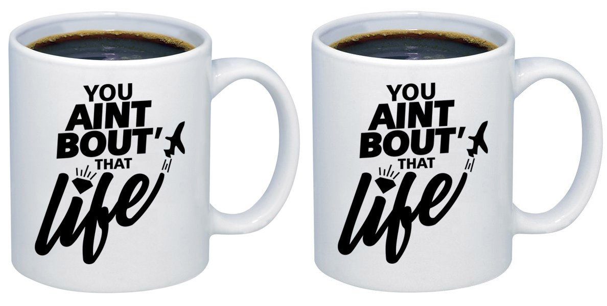P & B You Ain ' Bout That Lifeセラミックコーヒーマグカップm280 11oz. (set of 2) ホワイト B077FBRPDV   11oz. (set of 2)