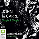 Single & Single Audiobook by John le Carré Narrated by Michael Jayston
