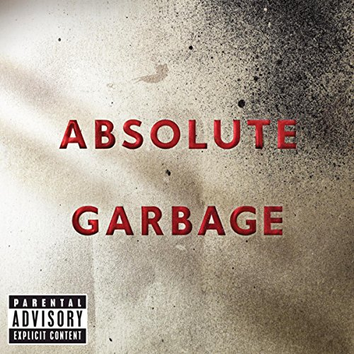 Absolute Garbage [Explicit]