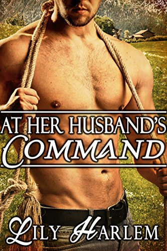 At Her Husband's Command by Lily Harlem
