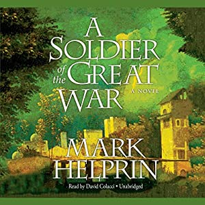 A Soldier of the Great War Audiobook by Mark Helprin Narrated by David Colacci