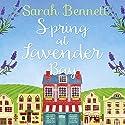Spring at Lavender Bay: Lavender Bay, Book 1 Audiobook by Sarah Bennett Narrated by Rachel Bavidge