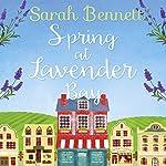 Spring at Lavender Bay: Lavender Bay, Book 1 | Sarah Bennett