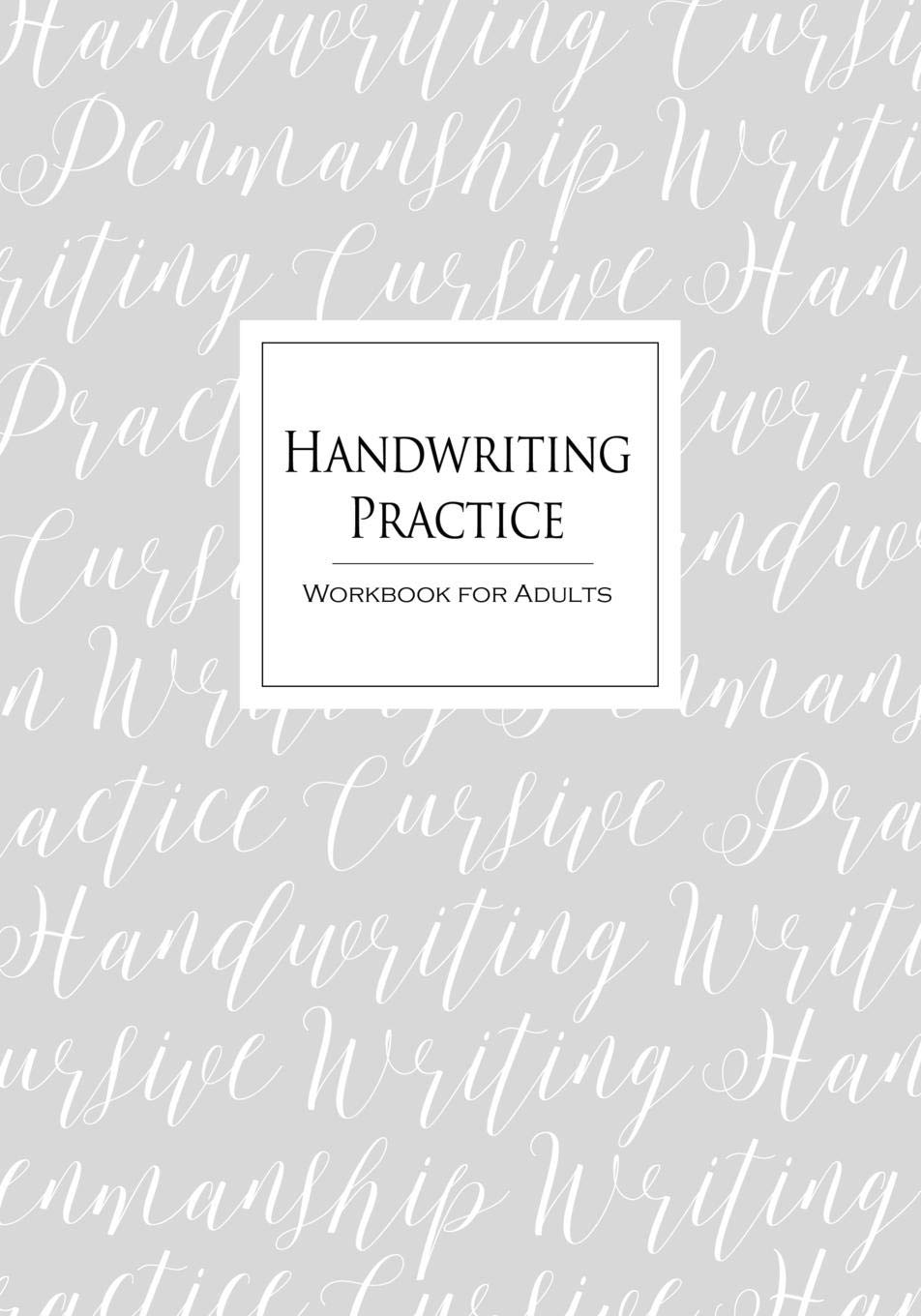 Handwriting Practice Workbook for Adults: Cursive Writing