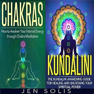 Chakras, Kundalini: 2 in 1 Bundle Audiobook